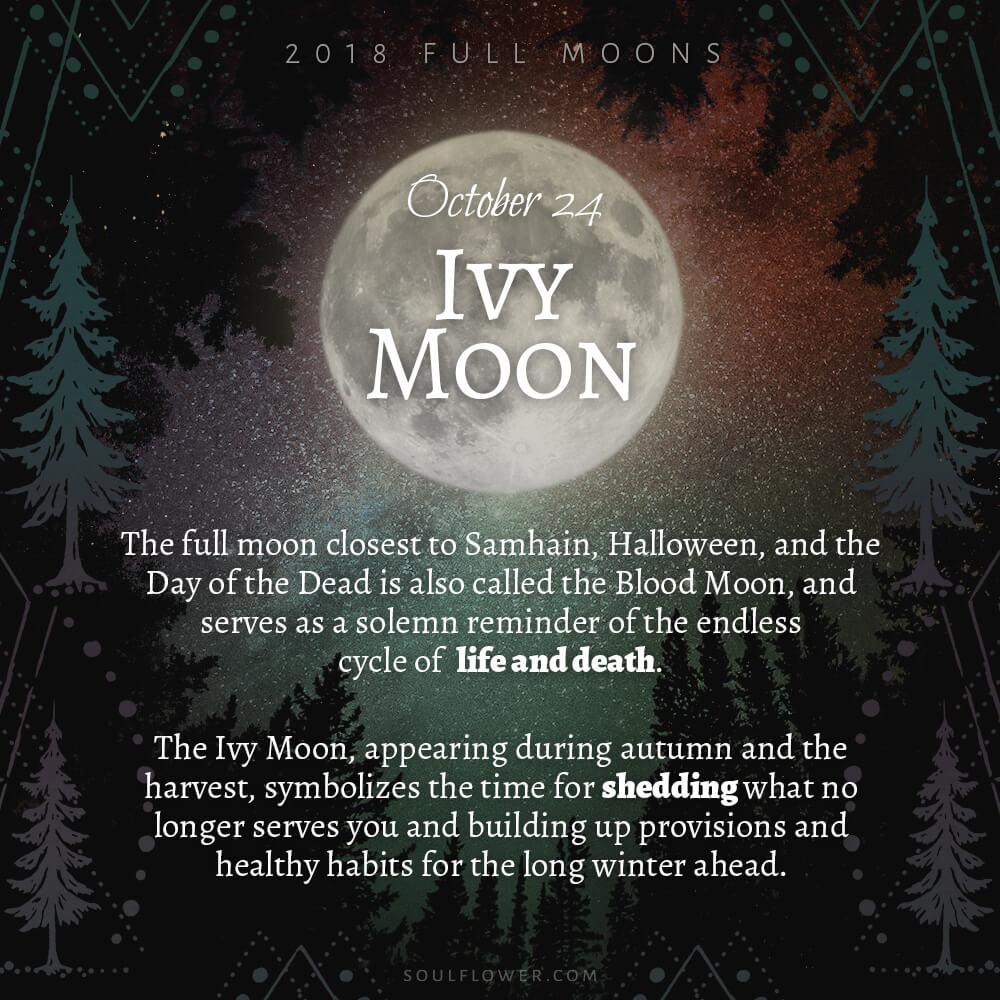 10 24 - 2018 Full Moons - October Ivy Moon