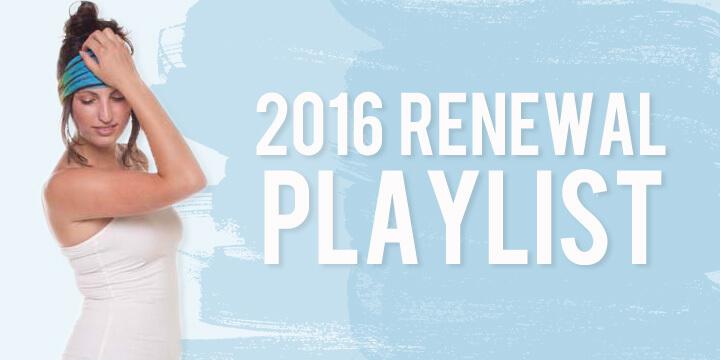 2016 Renewal Playlist