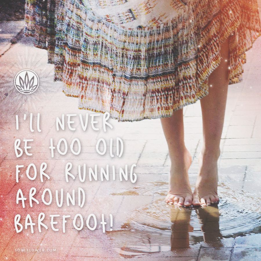 barefoot - Positive Quotes (Inspiration, Move Me Brightly!)