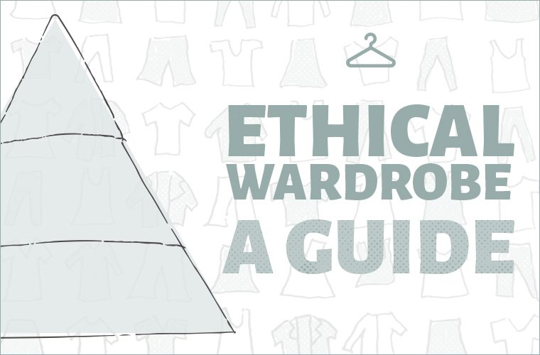 ethical wardrobe preview 760x500 - An Ethical Wardrobe in 3 Steps - Sustainable Fashion