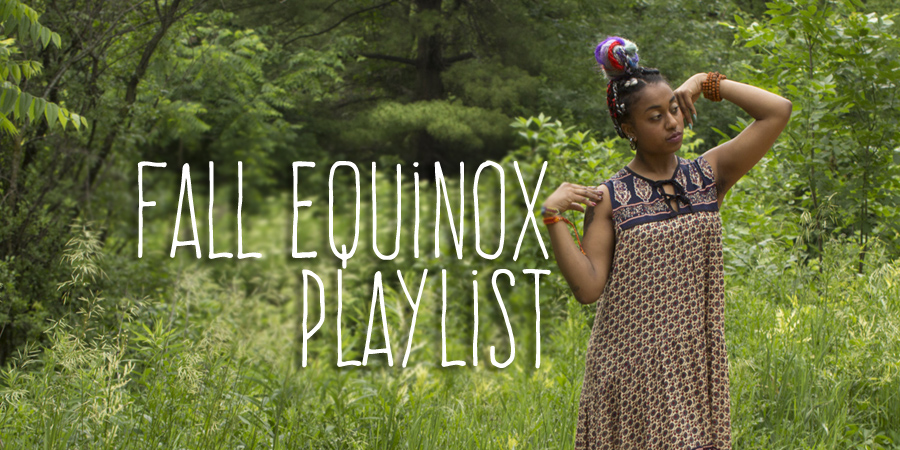 Fall Equinox Playlist - Soul Flower Blog