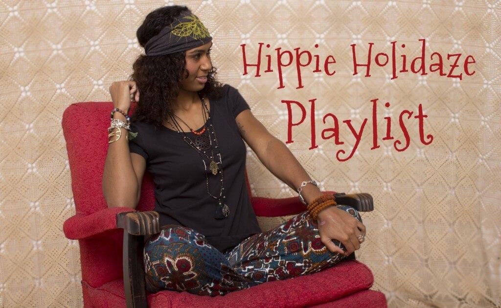hippie holidaze playlist - Soul Flower Blog
