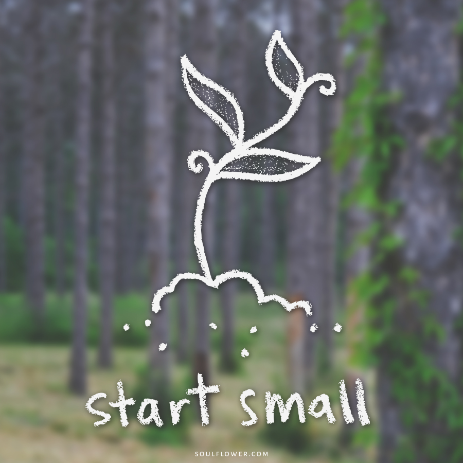 start small - Think Positive, Be Positive